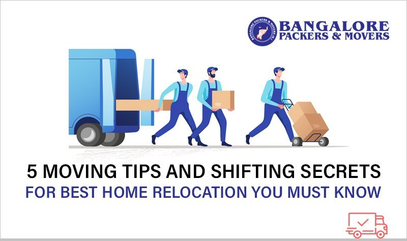 5 moving tips and shifting secrets  for best home relocation